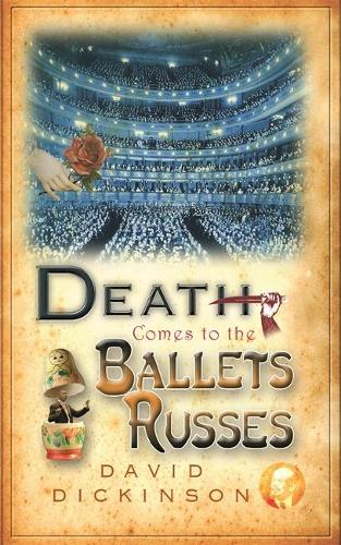 Death Comes to the Ballets Russes - Lord Francis Powerscourt (Paperback)