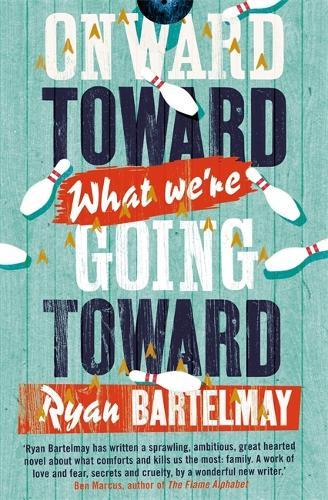 Onward Toward What We're Going Toward (Paperback)