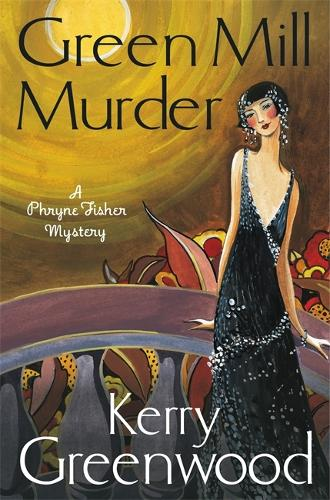 The Green Mill Murder: Miss Phryne Fisher Investigates - Phryne Fisher (Paperback)