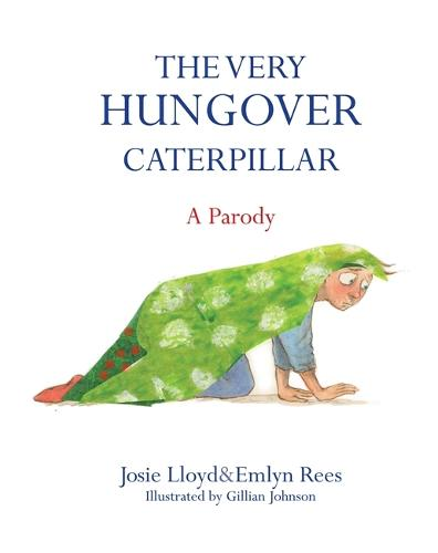 The Very Hungover Caterpillar (Hardback)