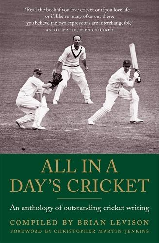 All in a Day's Cricket: An Anthology of Outstanding Cricket Writing (Paperback)