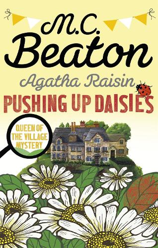 Agatha Raisin: Pushing up Daisies - Agatha Raisin (Paperback)