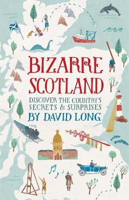 Bizarre Scotland (Hardback)