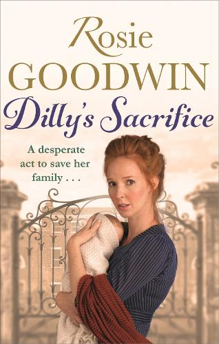 Dilly's Sacrifice: The gripping saga of a mother's love from a much-loved Sunday Times bestselling author - Dilly's Story (Paperback)