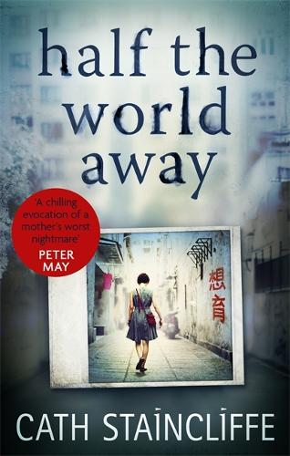 Half the World Away: a chilling evocation of a mother's worst nightmare (Paperback)