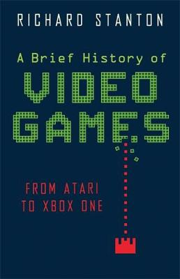 A Brief History Of Video Games: From Atari to Virtual Reality - Brief Histories (Paperback)