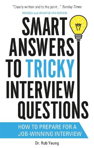 Smart Answers to Tricky Interview Questions: How to prepare for a job-winning interview (Paperback)