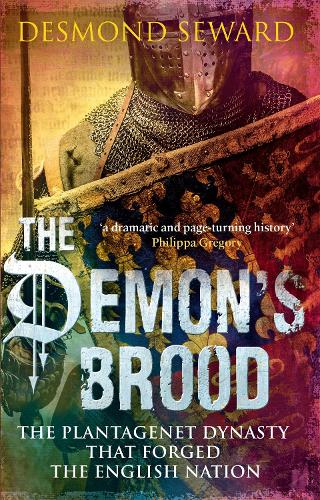 The Demon's Brood: The Plantagenet Dynasty that Forged the English Nation (Paperback)