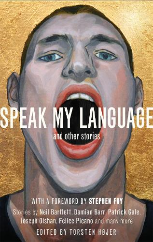 Speak My Language, and Other Stories: An Anthology of Gay Fiction (Paperback)