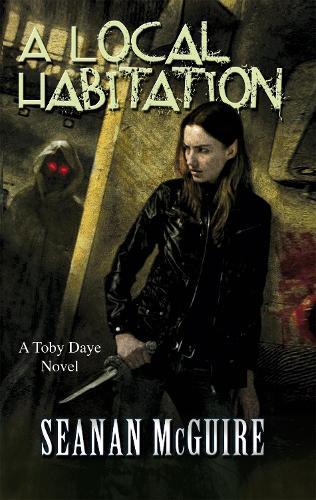 A Local Habitation - Toby Daye Book 2 (Paperback)