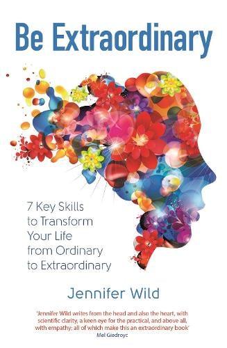 Be Extraordinary: 7 Key Skills to Transform Your Life From Ordinary to Extraordinary (Paperback)