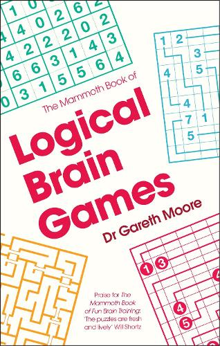 The Mammoth Book of Logical Brain Games - Mammoth Books (Paperback)