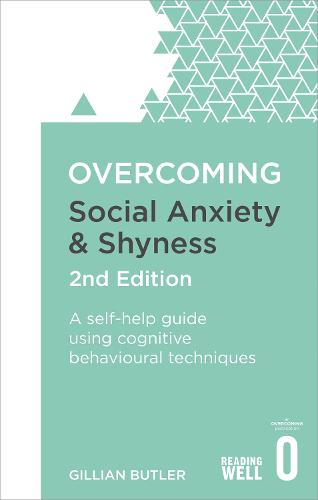 Overcoming Social Anxiety and Shyness, 2nd Edition: A self-help guide using cognitive behavioural techniques - Overcoming Books (Paperback)