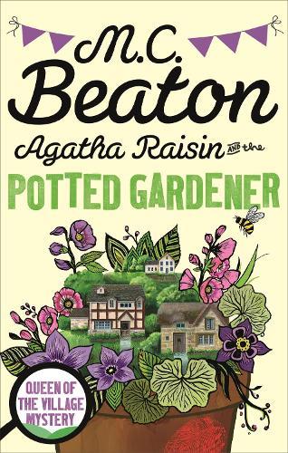 Agatha Raisin and the Potted Gardener - Agatha Raisin 3 (Paperback)