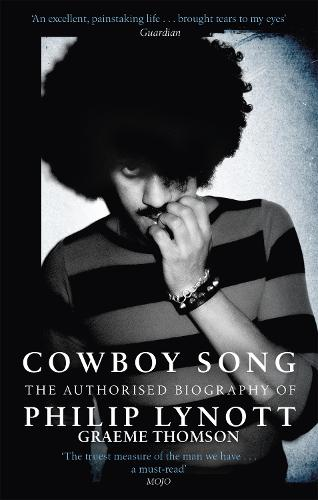 Cowboy Song: The Authorised Biography of Philip Lynott (Paperback)