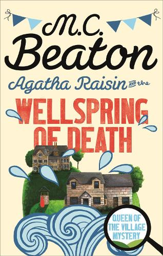 Agatha Raisin and the Wellspring of Death - Agatha Raisin (Paperback)