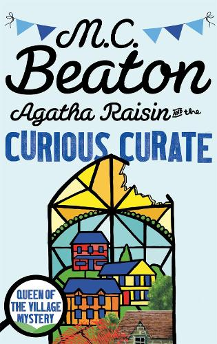Agatha Raisin and the Curious Curate - Agatha Raisin (Paperback)