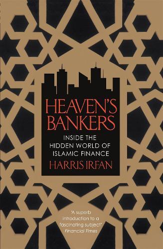 Heaven's Bankers: Inside the Hidden World of Islamic Finance (Paperback)