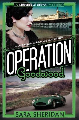 Operation Goodwood - Mirabelle Bevan (Hardback)
