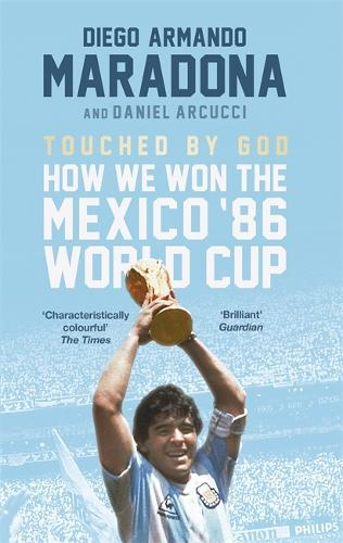 Touched By God: How We Won the Mexico '86 World Cup (Paperback)