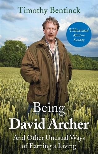 Being David Archer: And Other Unusual Ways of Earning a Living (Paperback)