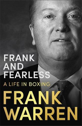 Frank and Fearless: A Life in Boxing (Hardback)