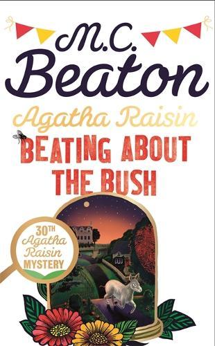 Agatha Raisin: Beating About the Bush - Agatha Raisin (Hardback)