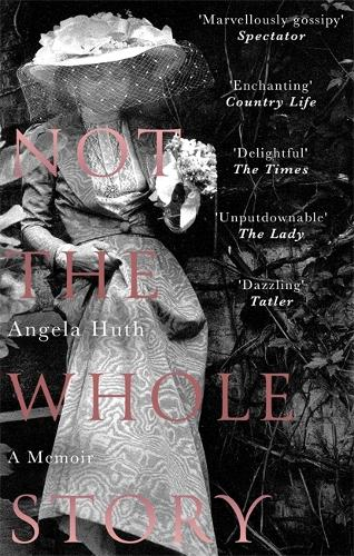 Not The Whole Story: A Memoir (Paperback)