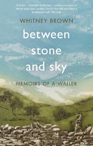 Between Stone and Sky: Memoirs of a Waller (Paperback)