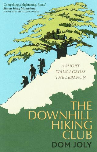 The Downhill Hiking Club: A short walk across the Lebanon (Paperback)