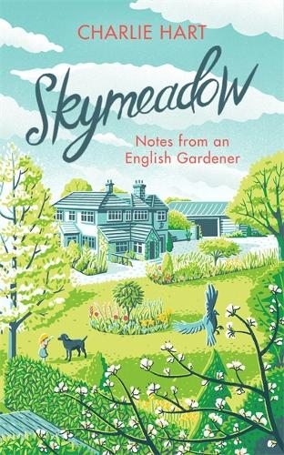 Skymeadow: Notes from an English Gardener (Hardback)