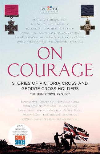 On Courage: Stories of Victoria Cross and George Cross Holders (Paperback)