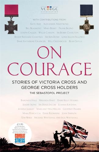On Courage: Stories of Victoria Cross and George Cross Holders (Hardback)