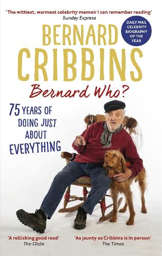 Bernard Who?: 75 Years of Doing Just About Everything (Paperback)