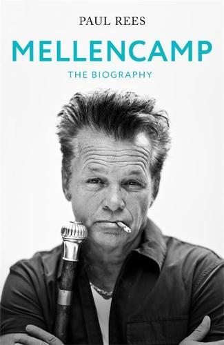 Mellencamp: The Biography (Hardback)