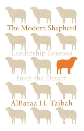The Modern Shepherd: Leadership Lessons from the Desert (Hardback)