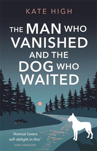 The Man Who Vanished and the Dog Who Waited (Hardback)
