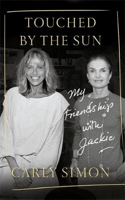Touched by the Sun: My Friendship with Jackie (Hardback)