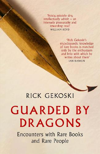 Guarded by Dragons: Encounters with Rare Books and Rare People (Hardback)