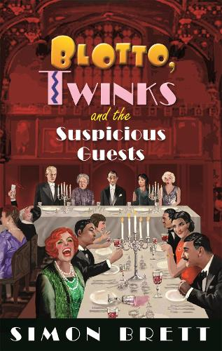 Blotto, Twinks and the Suspicious Guests - Blotto Twinks (Hardback)