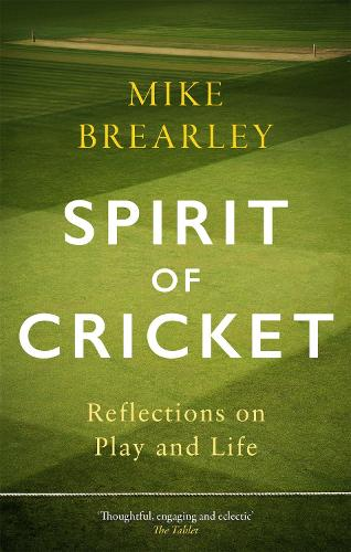 Spirit of Cricket: Reflections on Play and Life (Paperback)