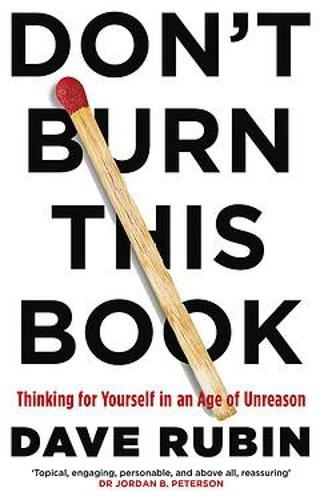 Don't Burn This Book: Thinking for Yourself in an Age of Unreason (Hardback)