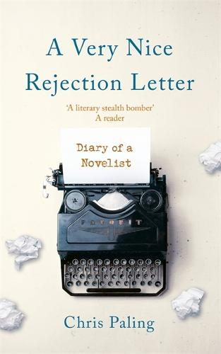 A Very Nice Rejection Letter: Diary of a Novelist (Hardback)