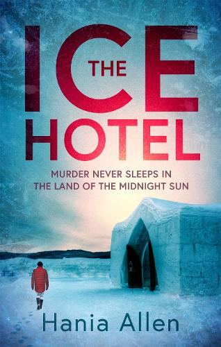 The Ice Hotel: a gripping Scandi-noir thriller (Paperback)