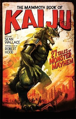 The Mammoth Book of Kaiju - Mammoth Books (Paperback)