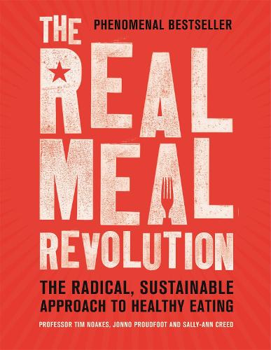 The Real Meal Revolution: The Radical, Sustainable Approach to Healthy Eating (Paperback)