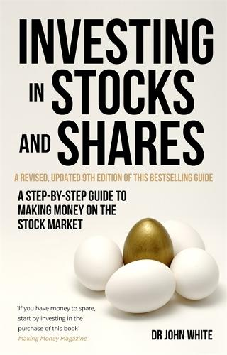 Investing in Stocks and Shares, 9th Edition: A step-by-step guide to making money on the stock market (Paperback)