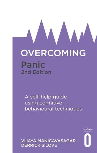 Overcoming Panic, 2nd Edition: A self-help guide using cognitive behavioural techniques (Paperback)