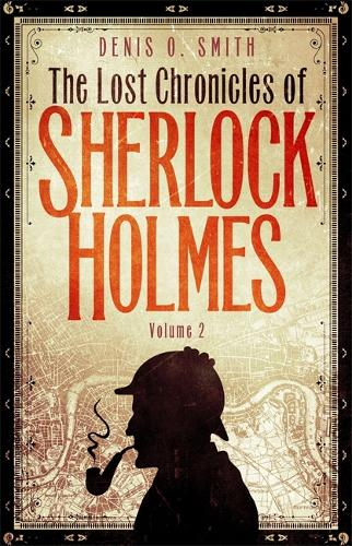 The Lost Chronicles of Sherlock Holmes, Volume 2 (Paperback)