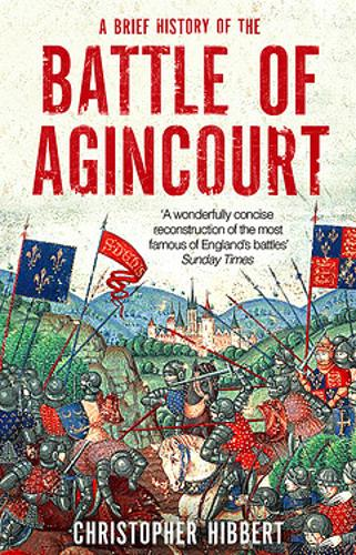 A Brief History of the Battle of Agincourt - Brief Histories (Paperback)
